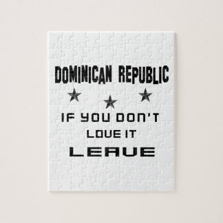 Dominican Republic If you don't love it, Leave Puzzle
