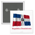 Dominican Republic Waving Flag w/ Name in Spanish 2 Inch Square Button