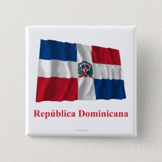 Dominican Republic Waving Flag w/ Name in Spanish Pinback Button