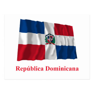 Dominican Republic Waving Flag w Name in Spanish Postcards