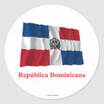 Dominican Republic Waving Flag w/ Name in Spanish Round Stickers