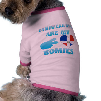 Dominicans are my Homies Dog Tee Shirt
