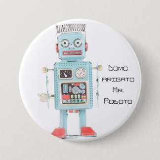 Domo arigato Mr. Roboto Pinback Button