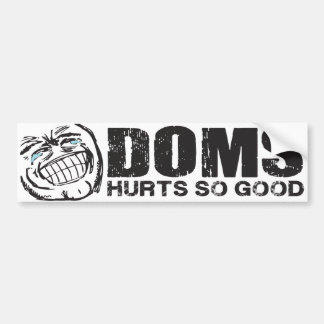 DOMS Hurts So Good - Funny Bumper Sticker