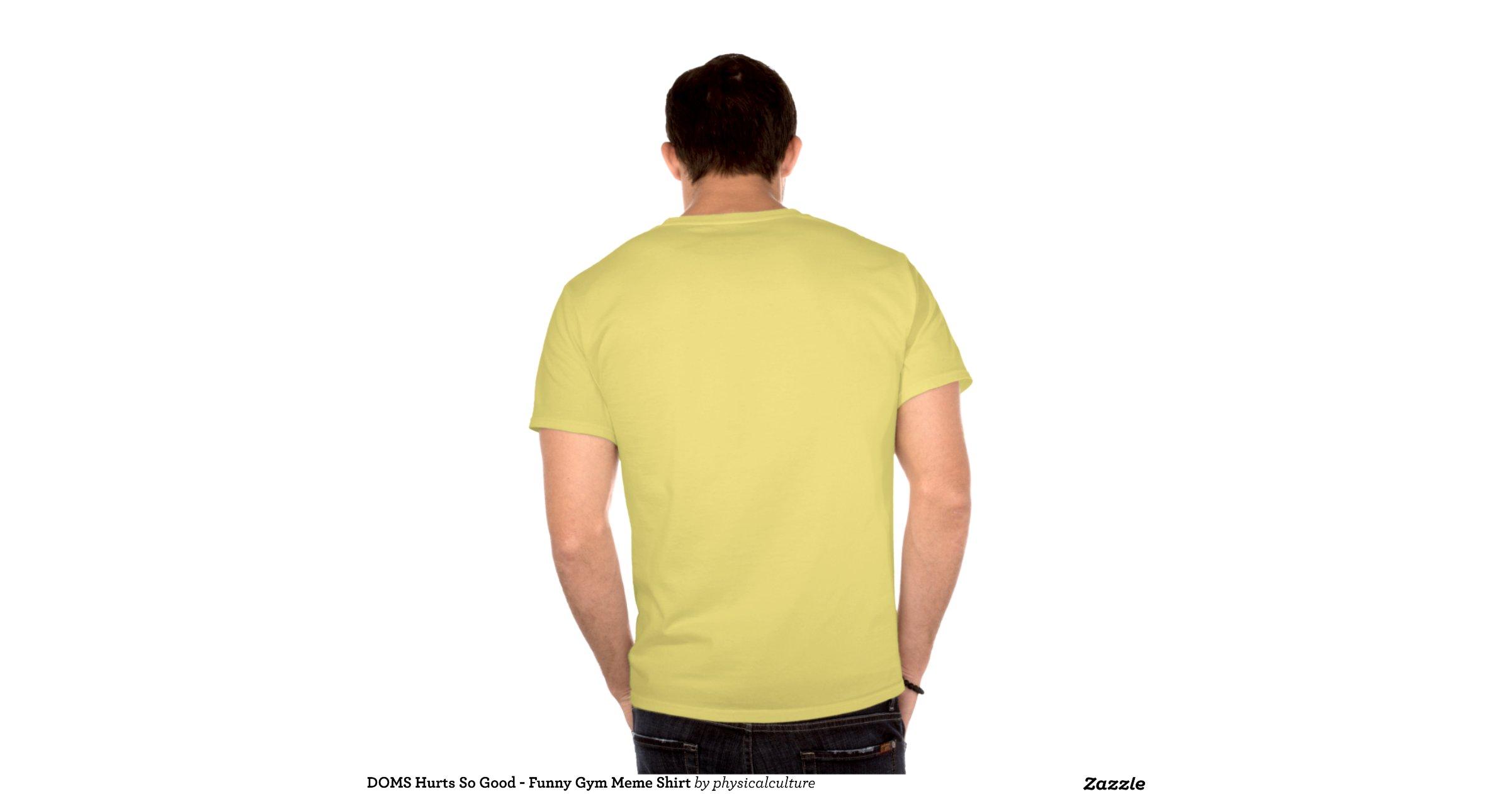 Funny Gym Meme Shirts : Doms hurts so good funny gym meme shirt