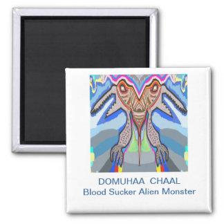 DOMUHAA  CHAAL - Blood Sucker Alien Monster 2 Inch Square Magnet