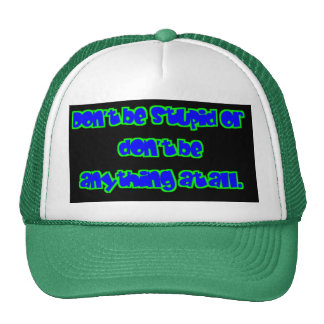 don't be stupid sign - zazzle mesh hats