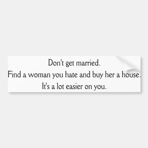 Don' t consigue casado pegatina de parachoque