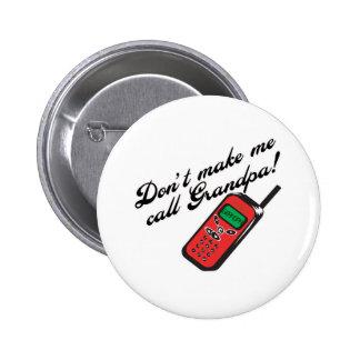 Don't Make Me Call Grandpa! Button