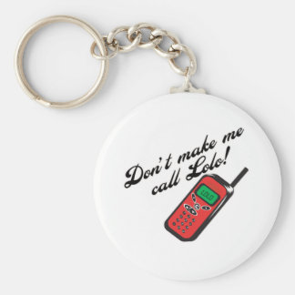 Don't Make Me Call Lolo! Basic Round Button Keychain