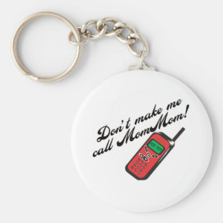 Don't Make Me Call MomMom Keychain