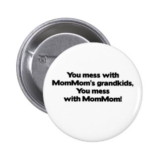 Don't Mess with MomMom's Grandkids 2 Inch Round Button