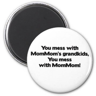 Don't Mess with MomMom's Grandkids 2 Inch Round Magnet