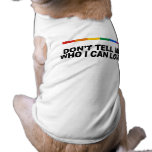 Don't tell me who I can love Dog T-shirt