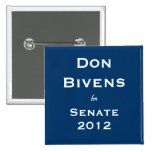 Don Bivens for Senate Buttons