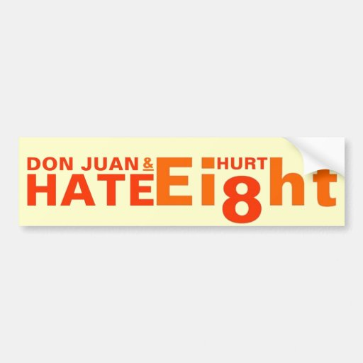 Don Juan and Hate Hurt Eight Car Bumper Sticker