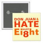 Don Juan and Hate Hurt Eight Pin