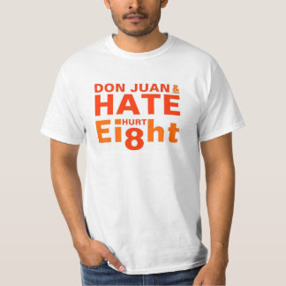 Don Juan and Hate Hurt Eight T Shirt