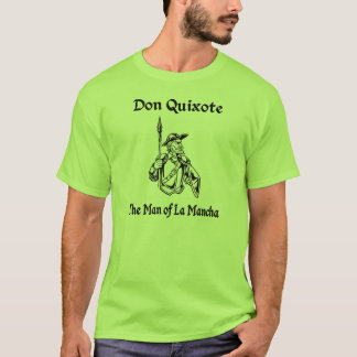 Don Quixote... The Man of La Mancha (#1) T-Shirt
