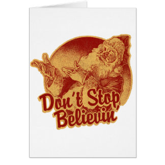 Don' Stop Believin' in Santa Clause Card