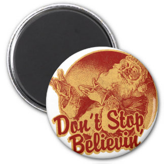 Don' Stop Believin' in Santa Clause Fridge Magnets