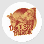 Don' Stop Believin' in Santa Clause Classic Round Sticker