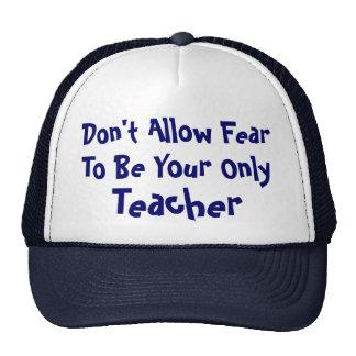 Don t Allow Fear Hat