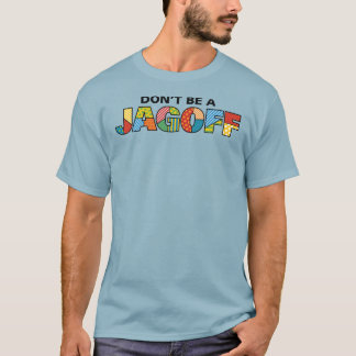 Don't Be a Jagoff Men's Basic Dark T-Shirt