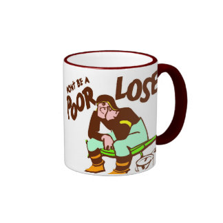 Don t be a Poor Loser Mug