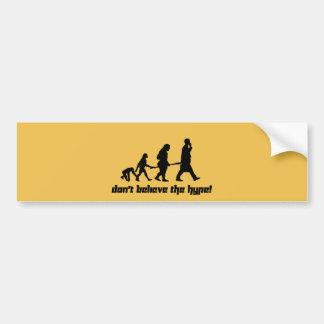 Don't believe the hype! bumper sticker