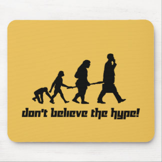 Don't believe the hype! mouse pad