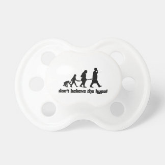 Don't believe the hype! pacifier