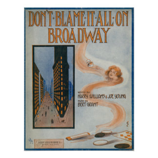 Don't Blame It All On Broadway Poster