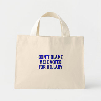 Don t blame me I voted for Hillary Tote Bag
