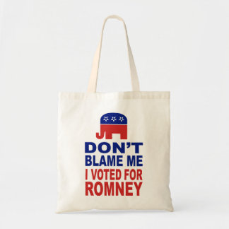 Don t Blame Me I Voted For Romney Bags