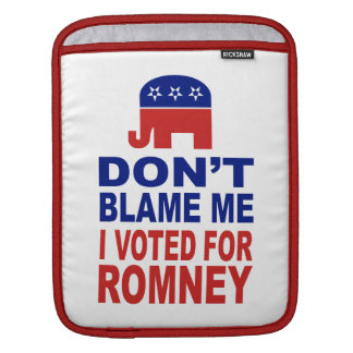 Don t Blame Me I Voted For Romney iPad Sleeves