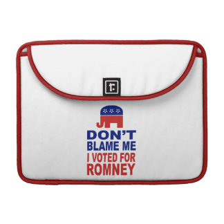 Don t Blame Me I Voted For Romney Sleeves For MacBook Pro