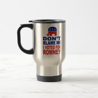 Don t Blame Me I Voted For Romney Mug