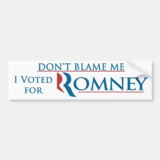 Don t Blame Me I Voted For Romney With Logo Bumper Sticker