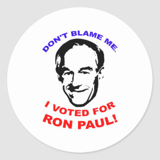 Don t Blame Me I Voted For Ron Paul Round Sticker