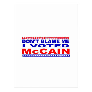 Don;t Blame Me I Voted McCain Postcard