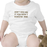 Don't bro me if you don't know me baby bodysuits