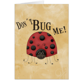 Don´t Bug Me Card