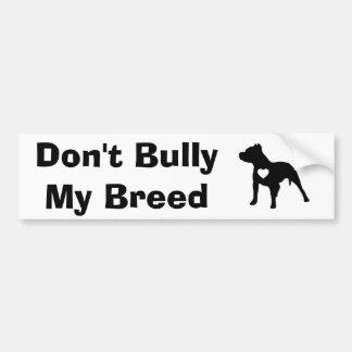 Don t Bully My Breed Bumper Sticker