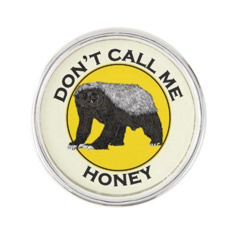 Don't Call Me Honey Badass Honey Badger Yellow Art Lapel Pin