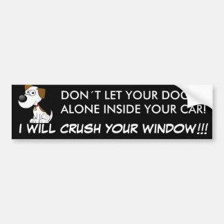 Don´t dejó su perro solamente en el coche pegatina para auto