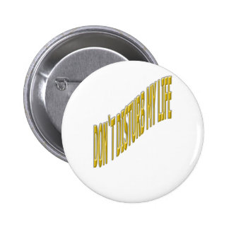 Don`t Disturb my life with coloring yellow Pin