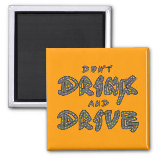 Don t Drink and Drive Magnet