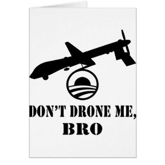 Don't Drone Me, Bro Card
