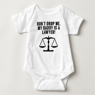 Don't Drop Me My Daddy Is A Lawyer Baby Bodysuit